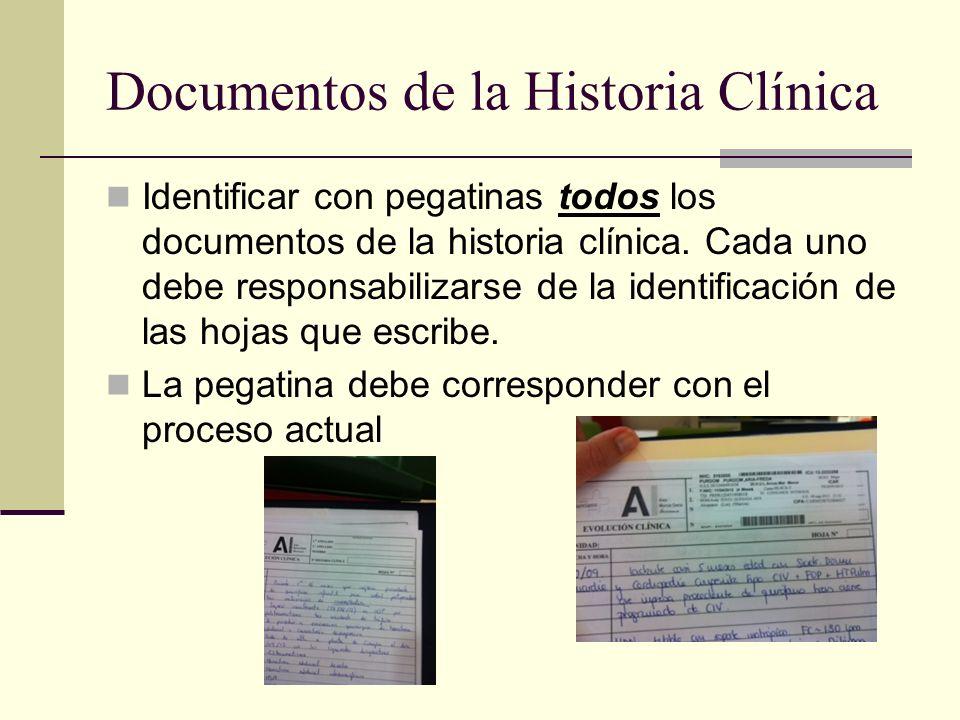 Documentos de la Historia Clínica Identificar con pegatinas todos los documentos de la historia clínica. Cada uno debe responsabilizarse de la identif