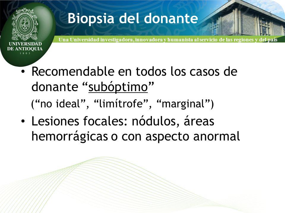 Una Universidad investigadora, innovadora y humanista al servicio de las regiones y del país Biopsia del donante Recomendable en todos los casos de do