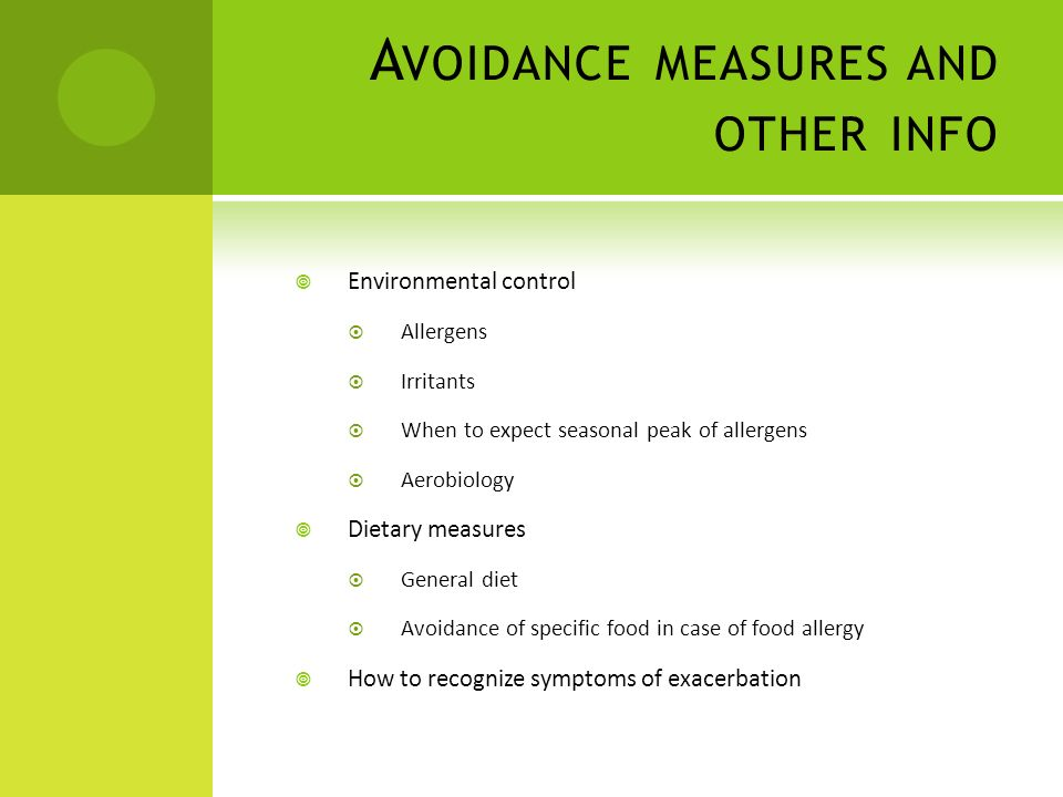 A VOIDANCE MEASURES AND OTHER INFO Environmental control Allergens Irritants When to expect seasonal peak of allergens Aerobiology Dietary measures Ge