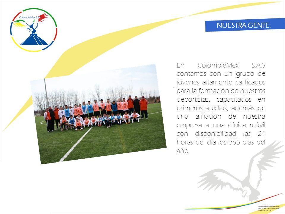 En ColombieMex S.A.S contamos con un grupo de jóvenes altamente calificados para la formación de nuestros deportistas, capacitados en primeros auxilios, además de una afiliación de nuestra empresa a una clínica móvil con disponibilidad las 24 horas del día los 365 días del año.