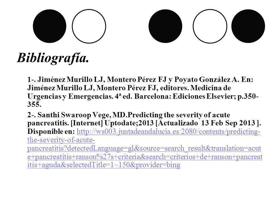 Bibliografía. 1-. Jiménez Murillo LJ, Montero Pérez FJ y Poyato González A. En: Jiménez Murillo LJ, Montero Pérez FJ, editores. Medicina de Urgencias