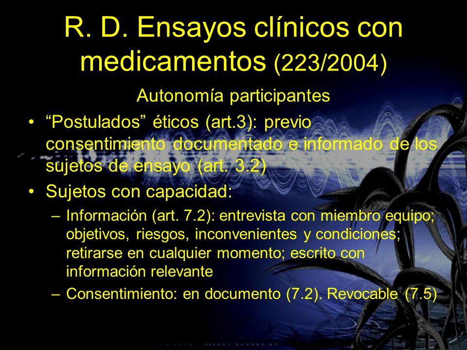R. D. Ensayos clínicos con medicamentos (223/2004) Autonomía participantes Postulados éticos (art.3): previo consentimiento documentado e informado de