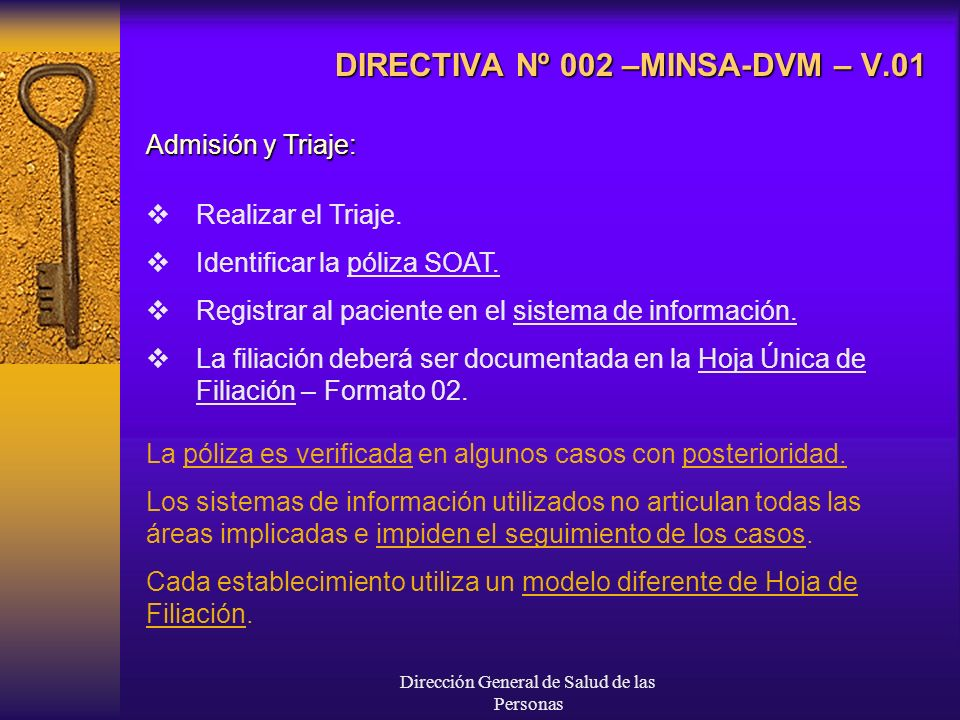 Dirección General de Salud de las Personas DIRECTIVA Nº 002 –MINSA-DVM – V.01 Admisión y Triaje: Realizar el Triaje. Identificar la póliza SOAT. Regis