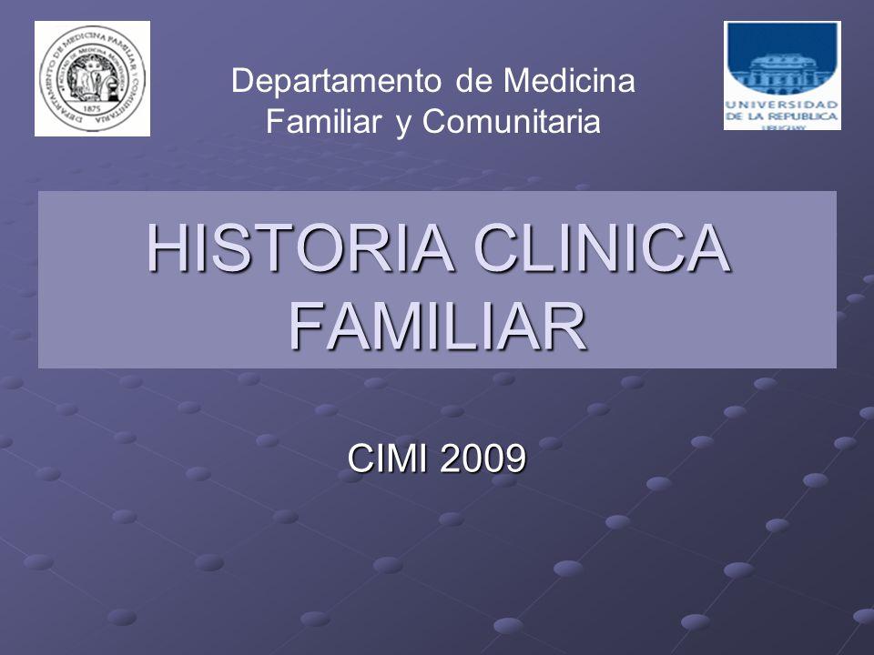 HISTORIA CLINICA FAMILIAR CIMI 2009 Departamento de Medicina Familiar y Comunitaria
