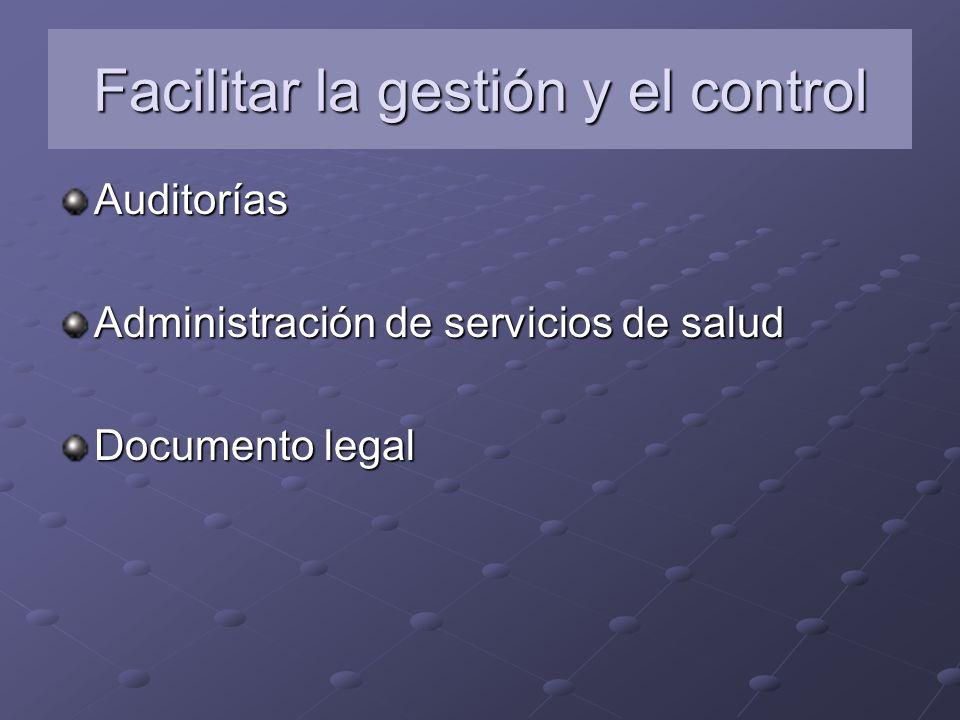 Facilitar la gestión y el control Auditorías Administración de servicios de salud Documento legal