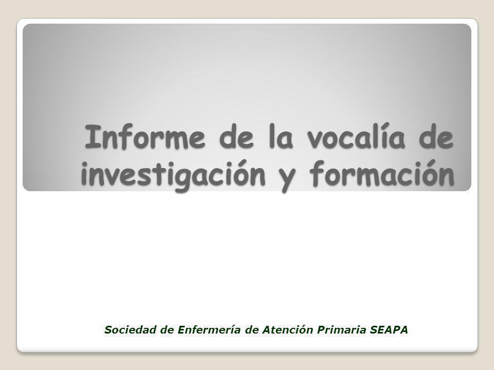 Informe de la vocalía de investigación y formación Sociedad de Enfermería de Atención Primaria SEAPA