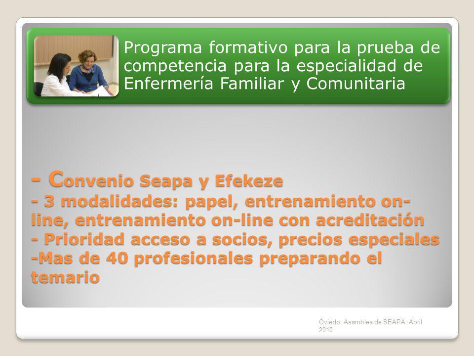 - C onvenio Seapa y Efekeze - 3 modalidades: papel, entrenamiento on- line, entrenamiento on-line con acreditación - Prioridad acceso a socios, precio