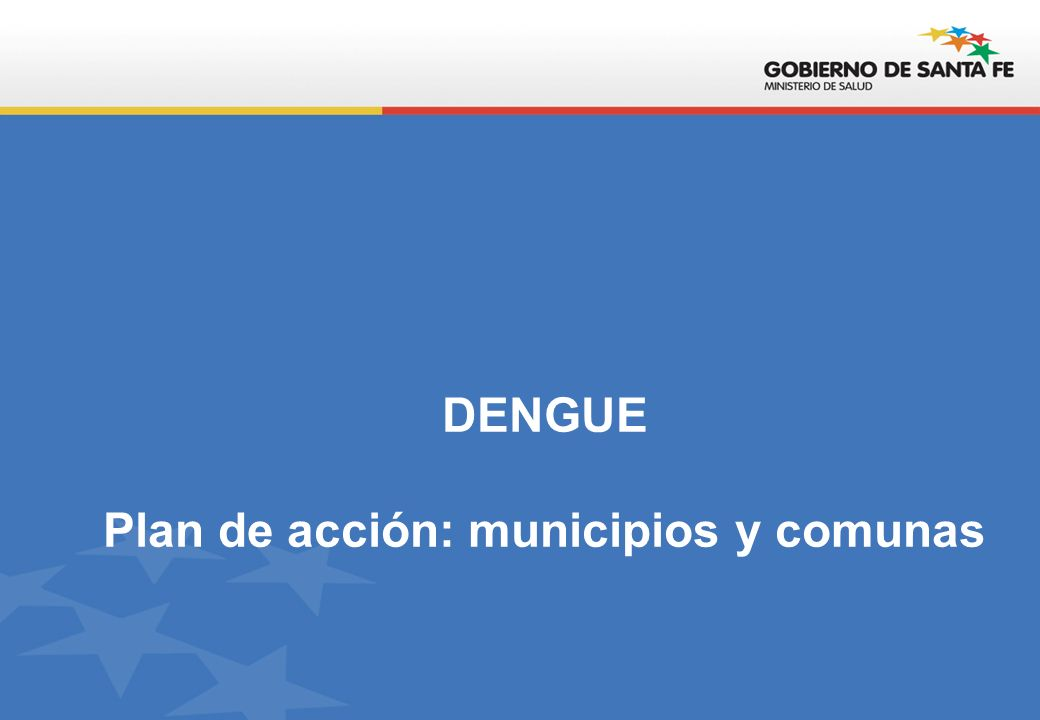 DENGUE Plan de acción: municipios y comunas