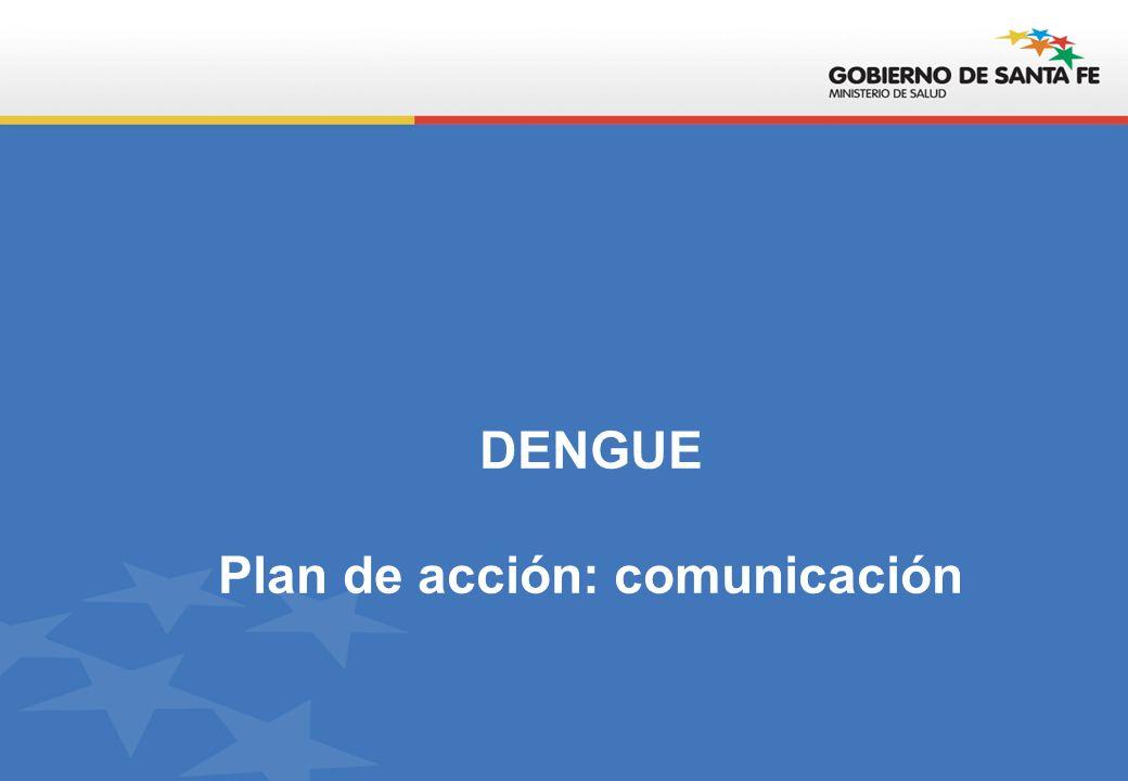 DENGUE Plan de acción: comunicación