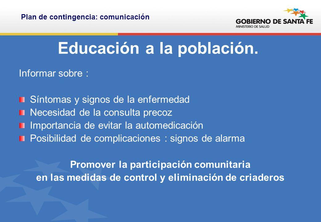 Educación a la población.