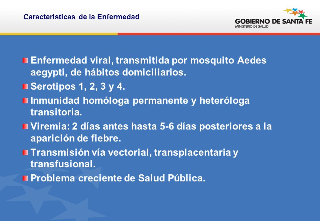 Enfermedad viral, transmitida por mosquito Aedes aegypti, de hábitos domiciliarios.