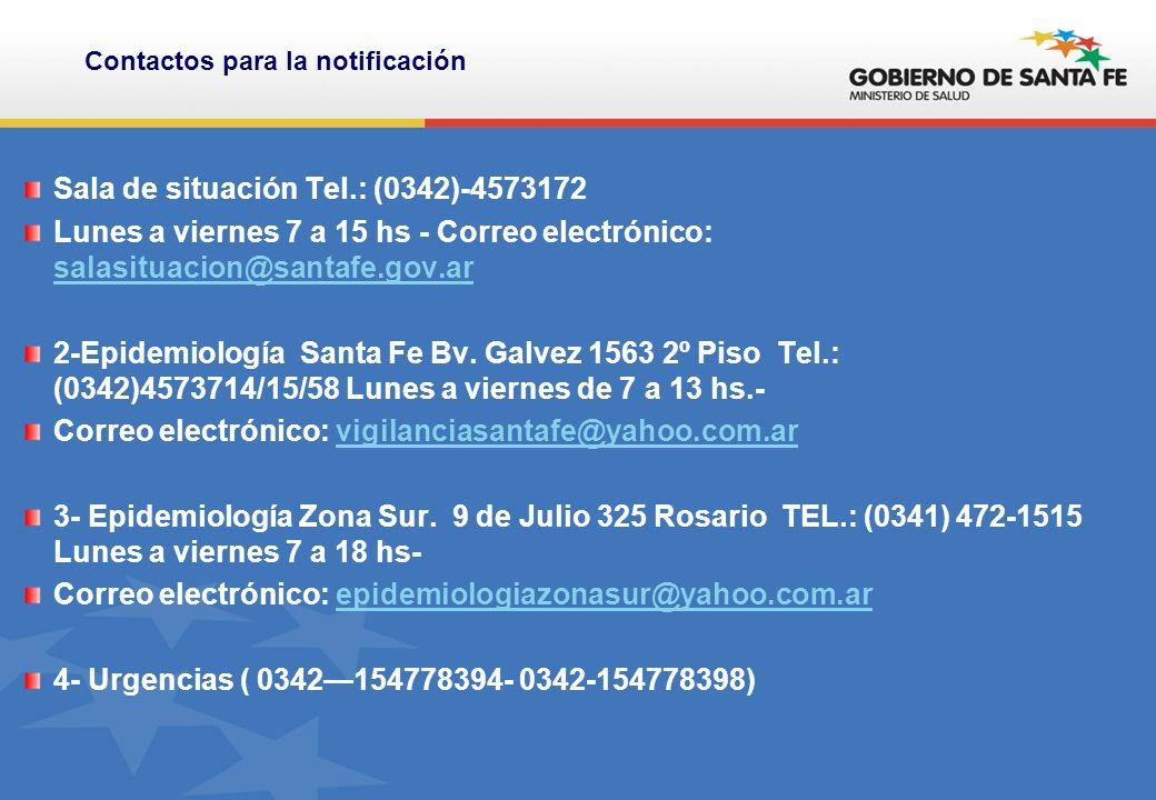 Sala de situación Tel.: (0342)-4573172 Lunes a viernes 7 a 15 hs - Correo electrónico: salasituacion@santafe.gov.ar salasituacion@santafe.gov.ar 2-Epidemiología Santa Fe Bv.