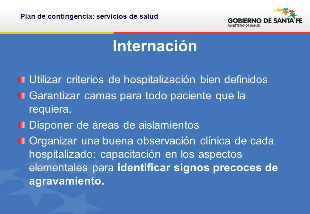 Internación Utilizar criterios de hospitalización bien definidos Garantizar camas para todo paciente que la requiera.
