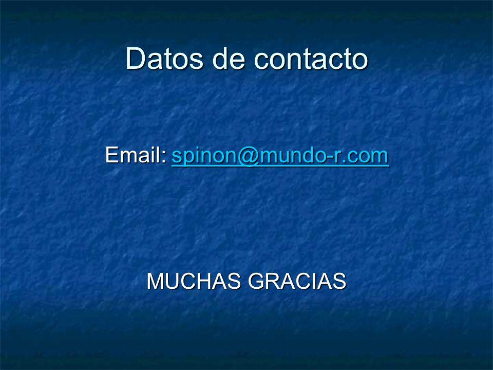 Datos de contacto Email: spinon@mundo-r.com spinon@mundo-r.com MUCHAS GRACIAS