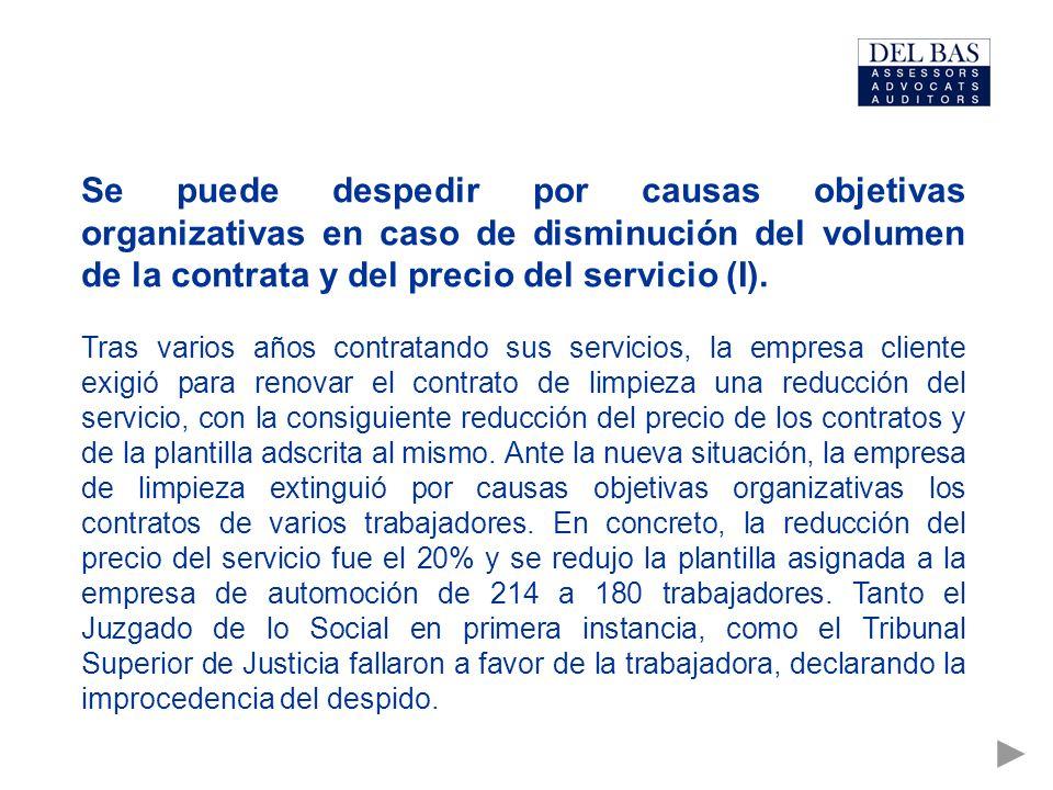 Se puede despedir por causas objetivas organizativas en caso de disminución del volumen de la contrata y del precio del servicio (I).