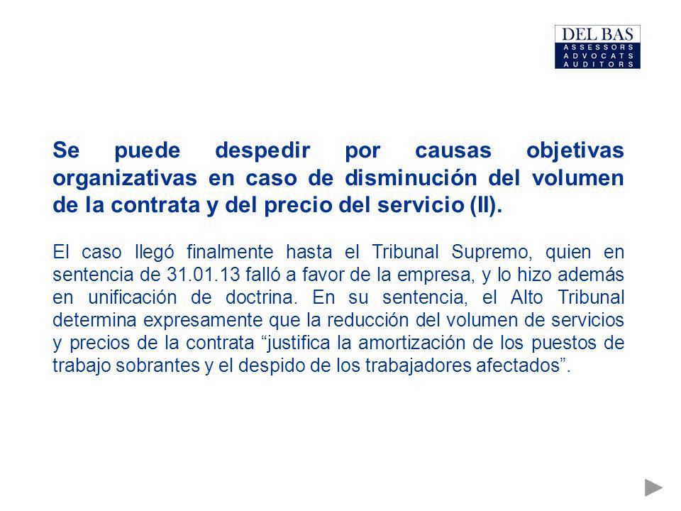 Se puede despedir por causas objetivas organizativas en caso de disminución del volumen de la contrata y del precio del servicio (II).