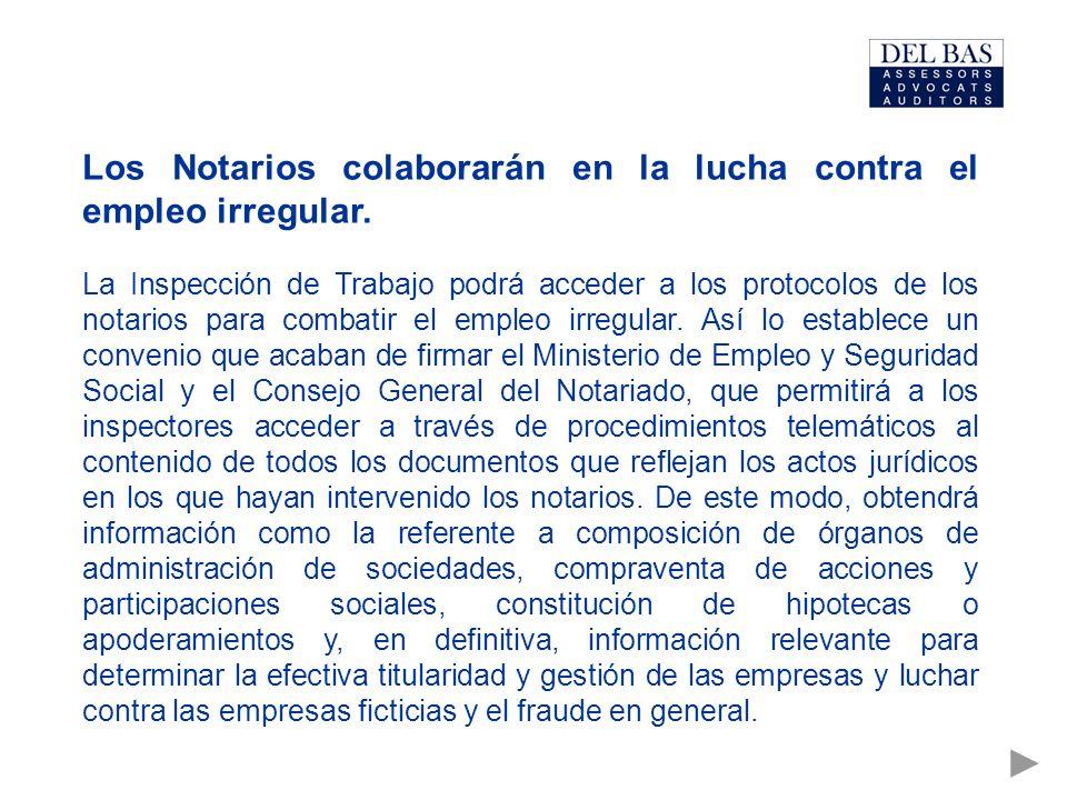 Los Notarios colaborarán en la lucha contra el empleo irregular.