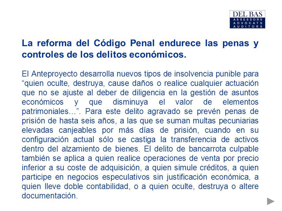 La reforma del Código Penal endurece las penas y controles de los delitos económicos.