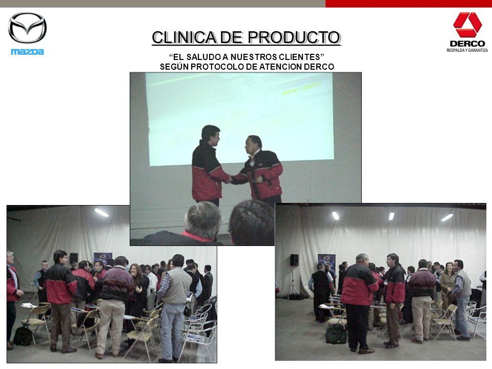 CLINICA DE PRODUCTO EL SALUDO A NUESTROS CLIENTES SEGÚN PROTOCOLO DE ATENCION DERCO