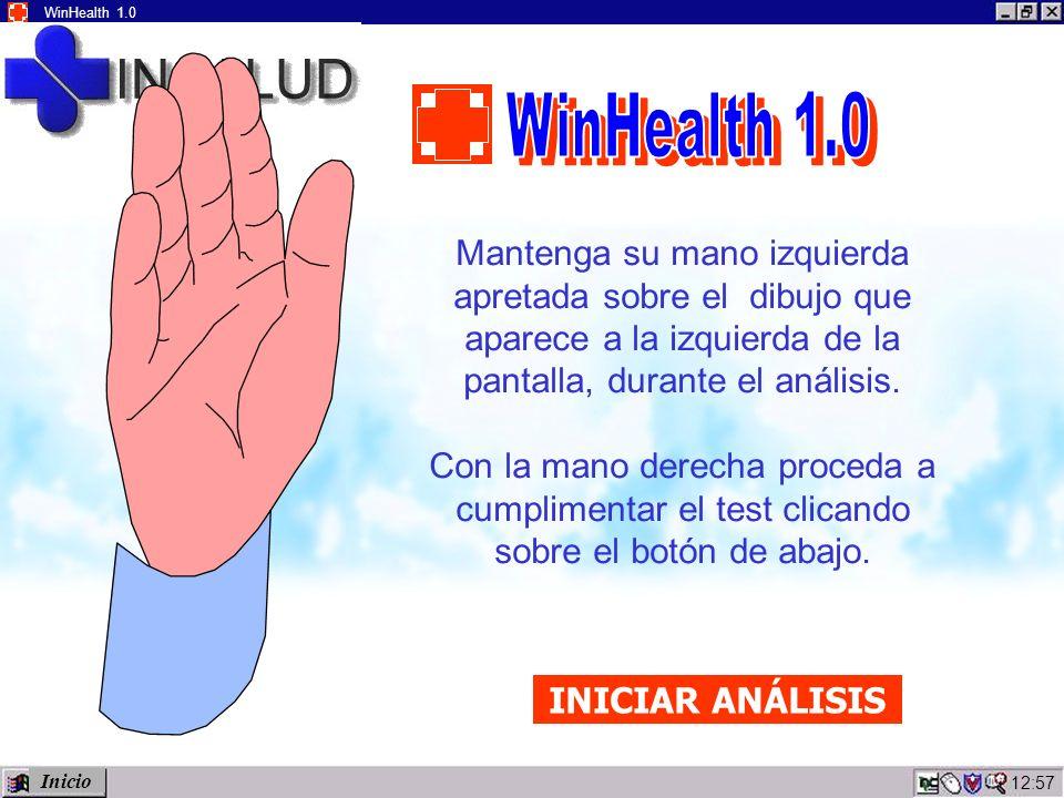 12:59 WinHealth 1.0 Mantenga su mano izquierda apretada sobre el dibujo que aparece a la izquierda de la pantalla, durante el análisis.
