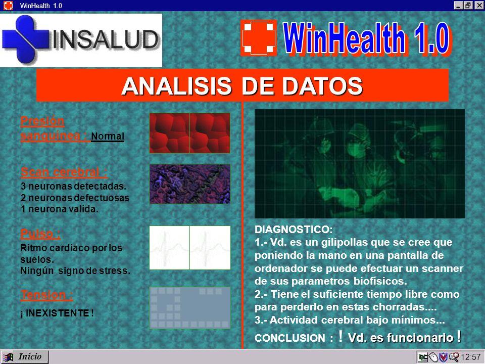 12:59 WinHealth 1.0 ANALISIS DE DATOS Presión sanguínea : Normal Scan cerebral : 3 neuronas detectadas.
