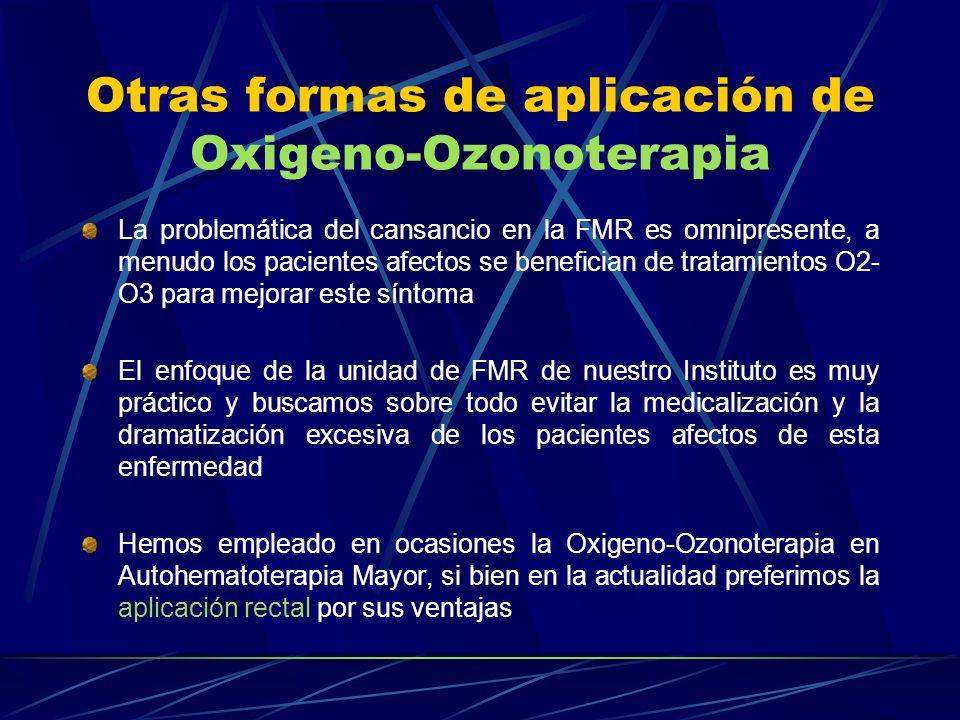 Otras formas de aplicación de Oxigeno-Ozonoterapia La problemática del cansancio en la FMR es omnipresente, a menudo los pacientes afectos se benefici