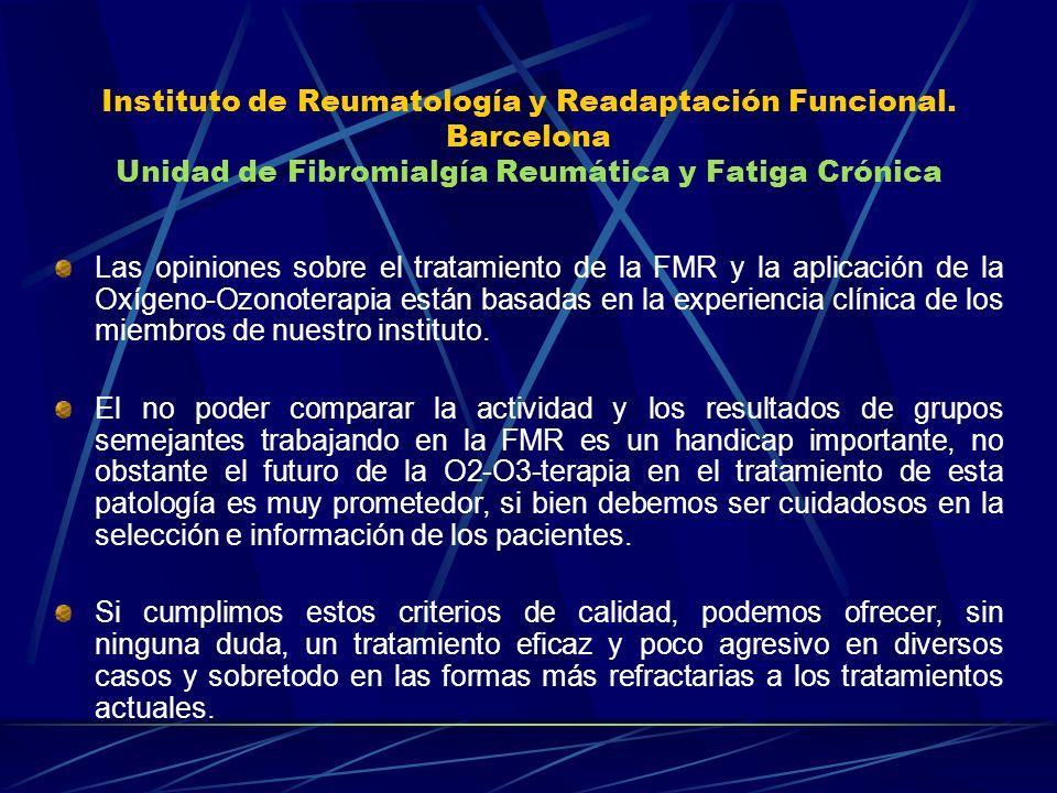 Instituto de Reumatología y Readaptación Funcional. Barcelona Unidad de Fibromialgía Reumática y Fatiga Crónica Las opiniones sobre el tratamiento de
