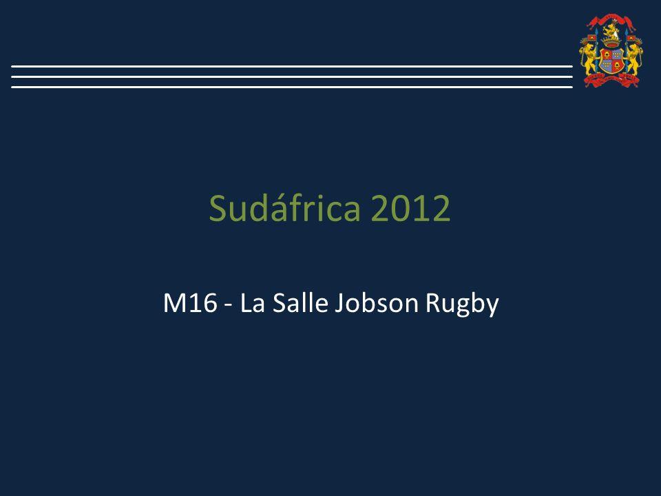 Sudáfrica 2012 M16 - La Salle Jobson Rugby