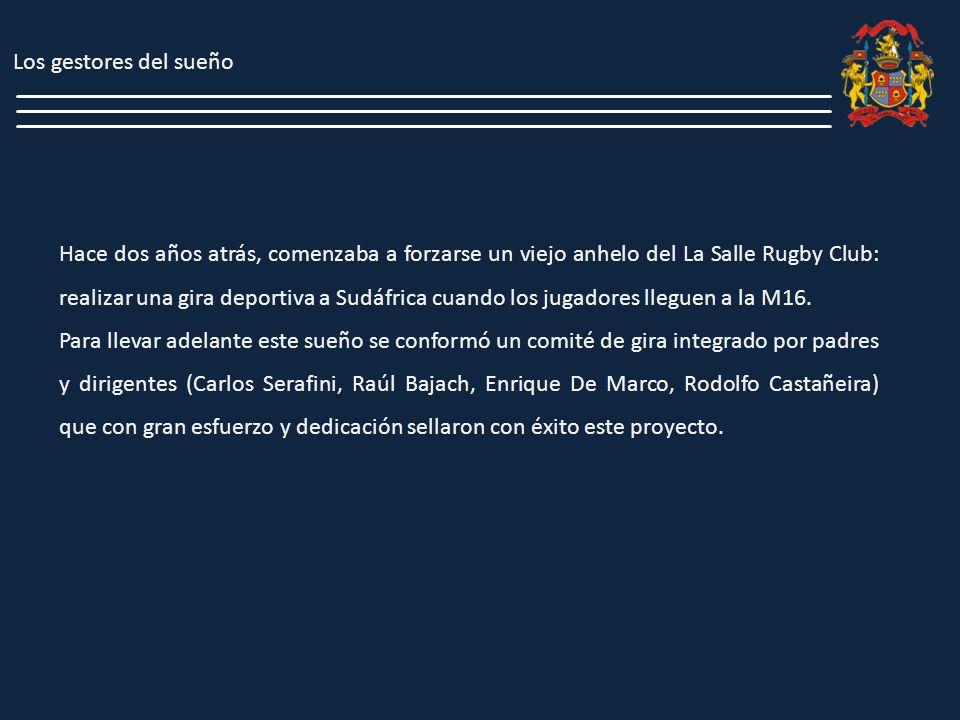 Hace dos años atrás, comenzaba a forzarse un viejo anhelo del La Salle Rugby Club: realizar una gira deportiva a Sudáfrica cuando los jugadores llegue