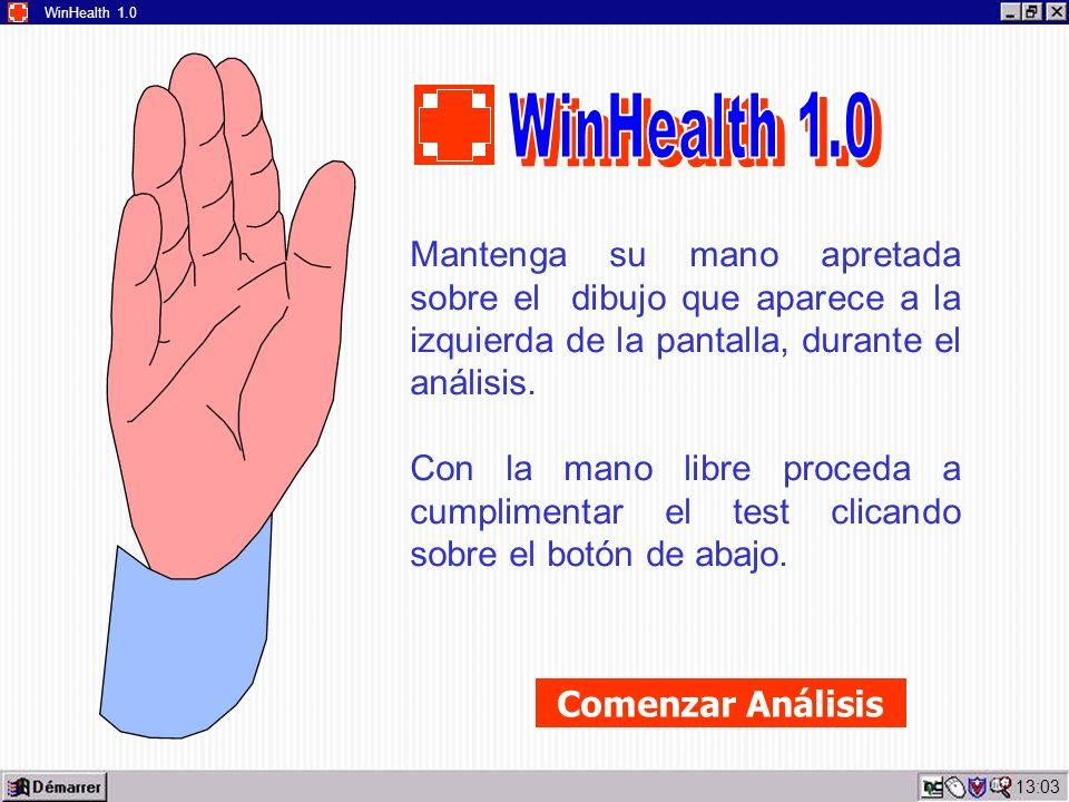 13:05 WinHealth 1.0 Mantenga su mano apretada sobre el dibujo que aparece a la izquierda de la pantalla, durante el análisis.