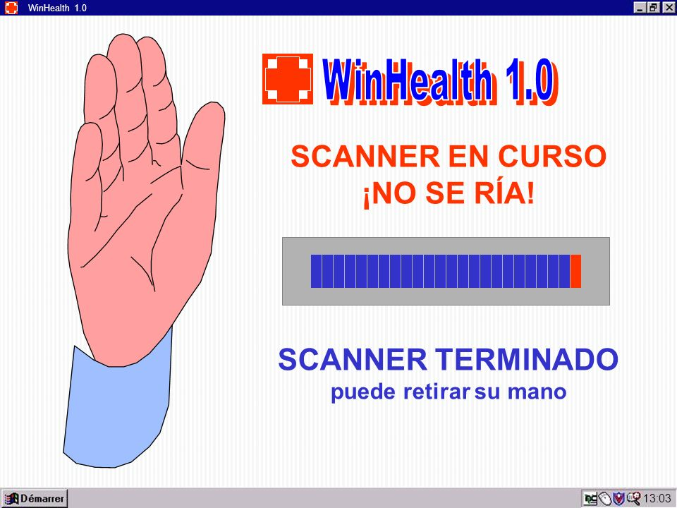 13:05 WinHealth 1.0 SCANNER EN CURSO ¡NO SE RÍA! SCANNER TERMINADO puede retirar su mano