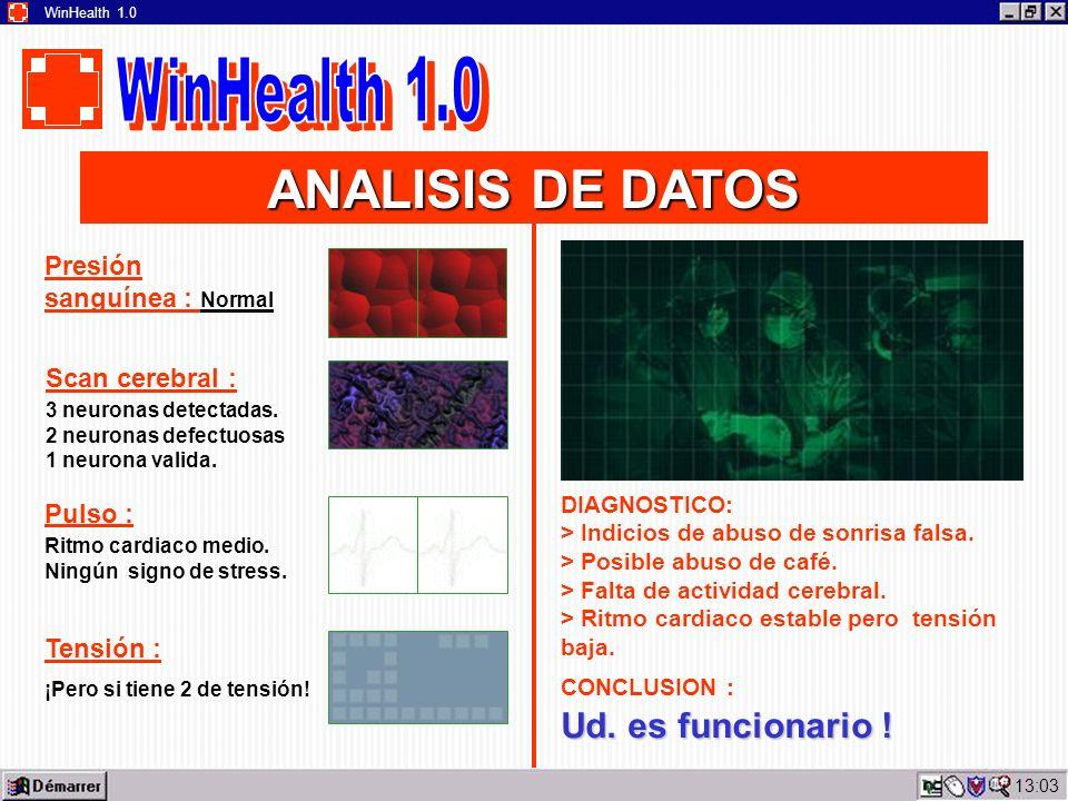 13:05 WinHealth 1.0 ANALISIS DE DATOS Presión sanguínea : Normal Scan cerebral : 3 neuronas detectadas.