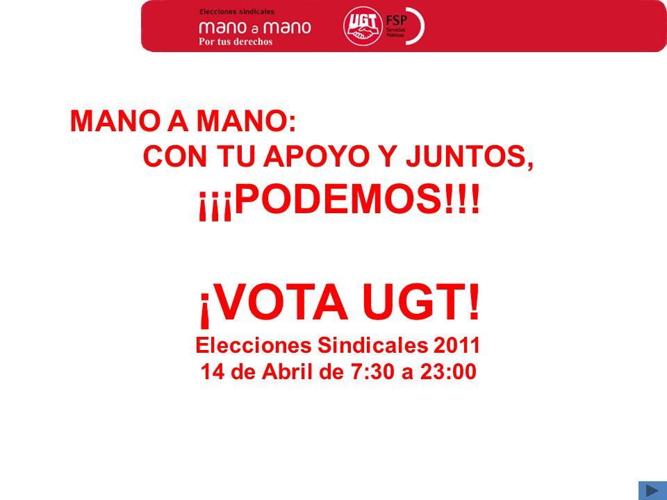 MANO A MANO: CON TU APOYO Y JUNTOS, ¡¡¡PODEMOS!!. ¡VOTA UGT.