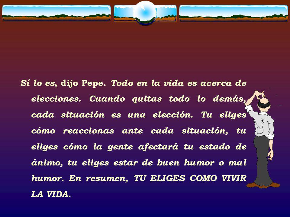 Reflexioné en lo que Pepe me dijo...