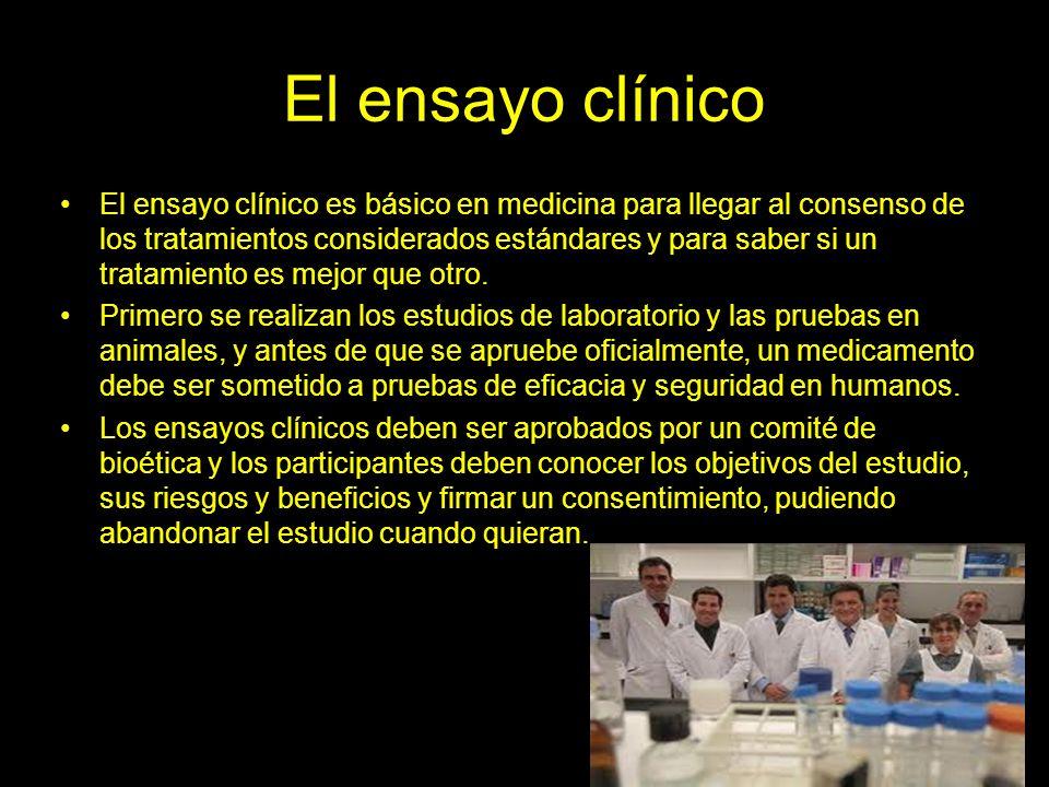El ensayo clínico El ensayo clínico es básico en medicina para llegar al consenso de los tratamientos considerados estándares y para saber si un tratamiento es mejor que otro.