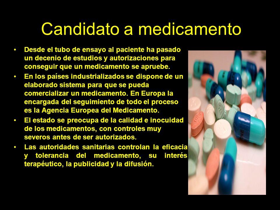 Candidato a medicamento Desde el tubo de ensayo al paciente ha pasado un decenio de estudios y autorizaciones para conseguir que un medicamento se apruebe.