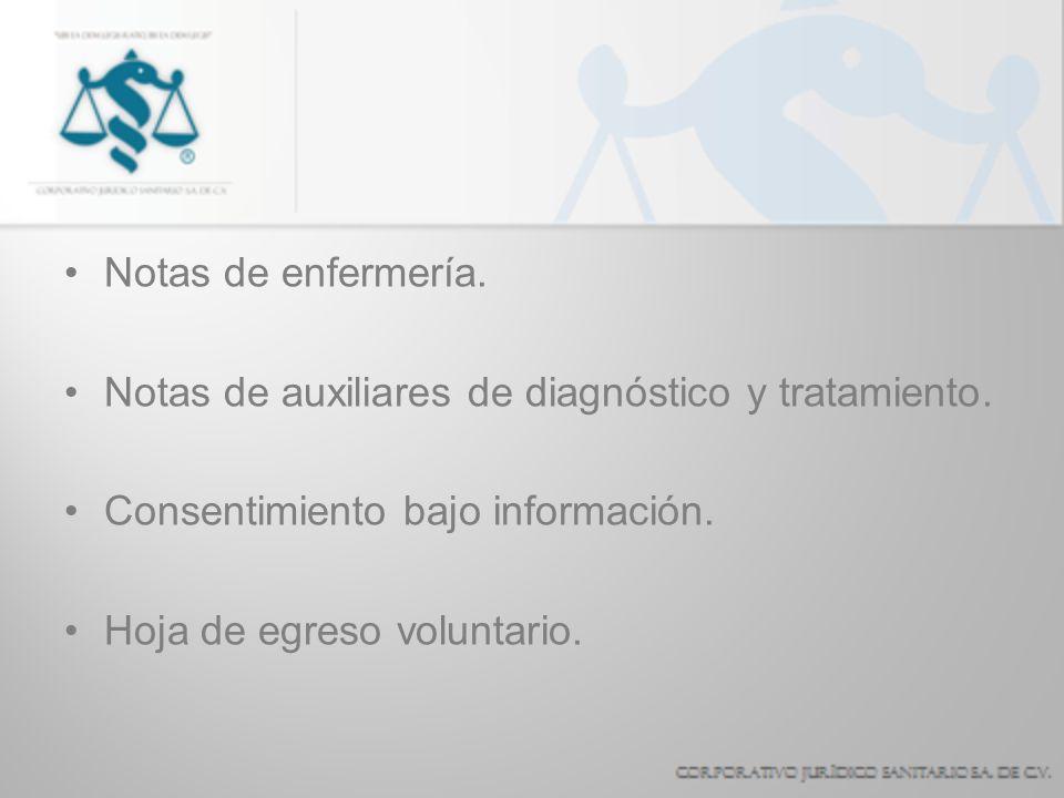 Notas de enfermería. Notas de auxiliares de diagnóstico y tratamiento. Consentimiento bajo información. Hoja de egreso voluntario.