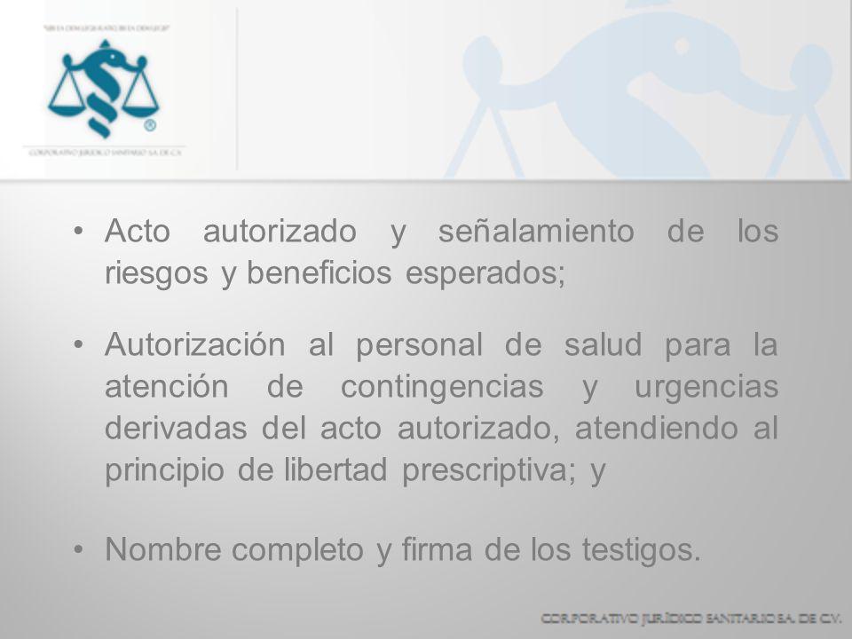 Acto autorizado y señalamiento de los riesgos y beneficios esperados; Autorización al personal de salud para la atención de contingencias y urgencias