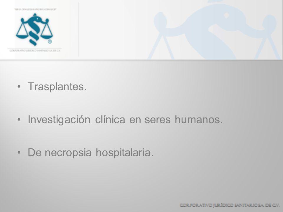 Trasplantes. Investigación clínica en seres humanos. De necropsia hospitalaria.