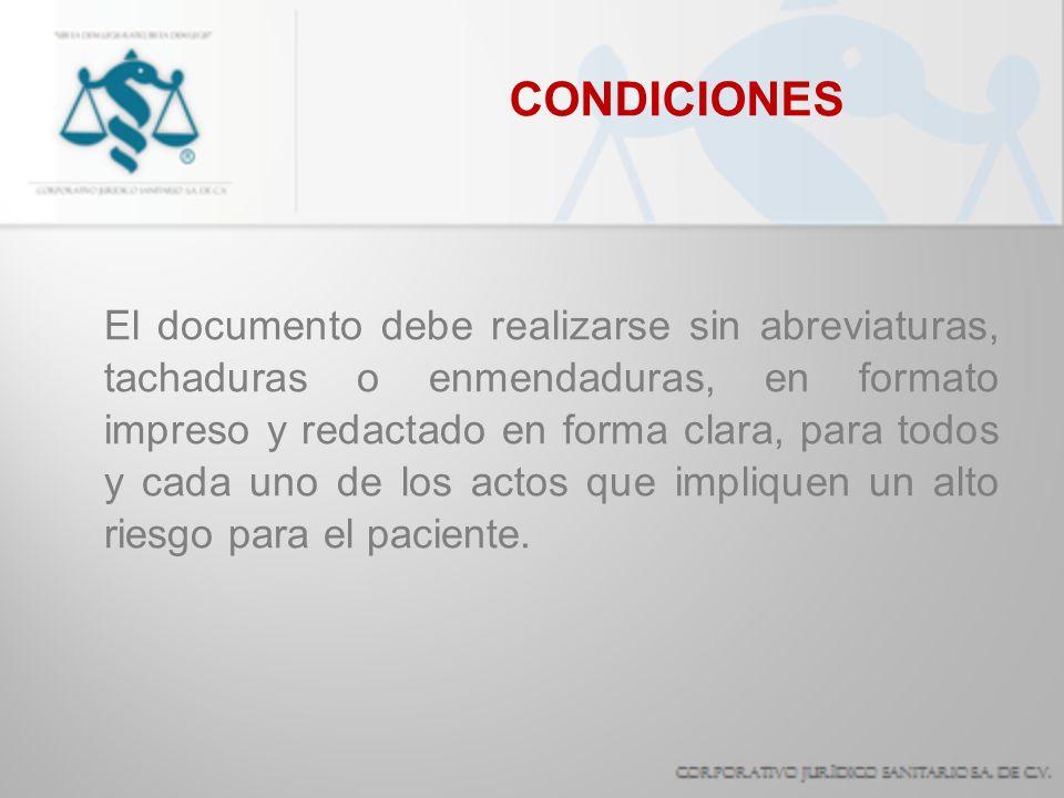 CONDICIONES El documento debe realizarse sin abreviaturas, tachaduras o enmendaduras, en formato impreso y redactado en forma clara, para todos y cada