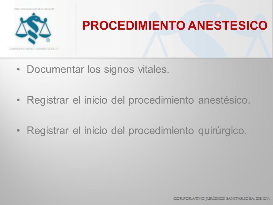 PROCEDIMIENTO ANESTESICO Documentar los signos vitales. Registrar el inicio del procedimiento anestésico. Registrar el inicio del procedimiento quirúr