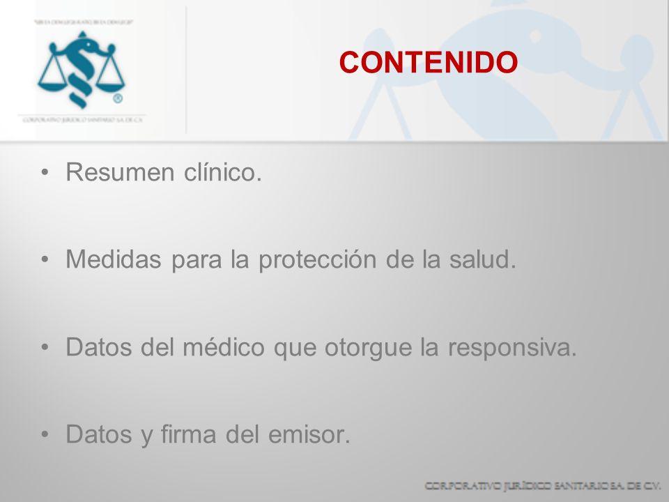 CONTENIDO Resumen clínico. Medidas para la protección de la salud. Datos del médico que otorgue la responsiva. Datos y firma del emisor.