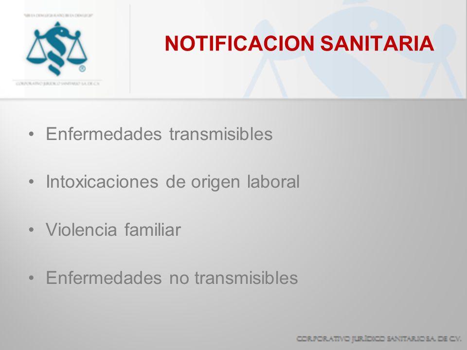 NOTIFICACION SANITARIA Enfermedades transmisibles Intoxicaciones de origen laboral Violencia familiar Enfermedades no transmisibles