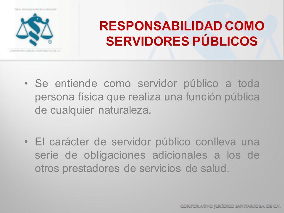 Se entiende como servidor público a toda persona física que realiza una función pública de cualquier naturaleza. El carácter de servidor público conll