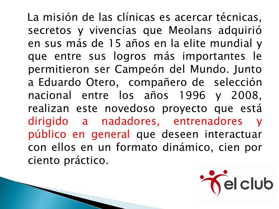 La misión de las clínicas es acercar técnicas, secretos y vivencias que Meolans adquirió en sus más de 15 años en la elite mundial y que entre sus log