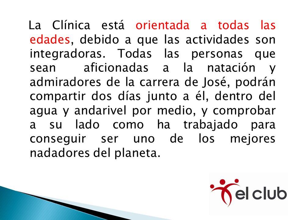 La Clínica está orientada a todas las edades, debido a que las actividades son integradoras. Todas las personas que sean aficionadas a la natación y a