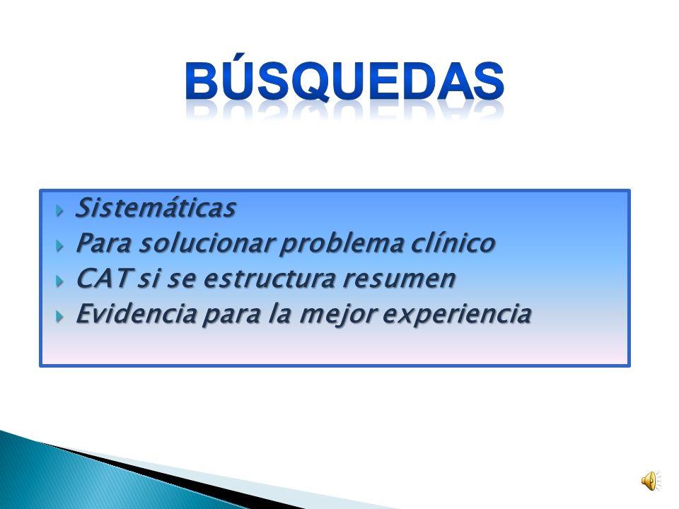 BÚSQUEDAS REVISIÓN SISTEMÁTICA - ALTA SENSIBILIDADREVISIÓN SISTEMÁTICA - ALTA SENSIBILIDAD CAT - ALTA ESPECIFICIDADCAT - ALTA ESPECIFICIDAD TRUCOSTRUC