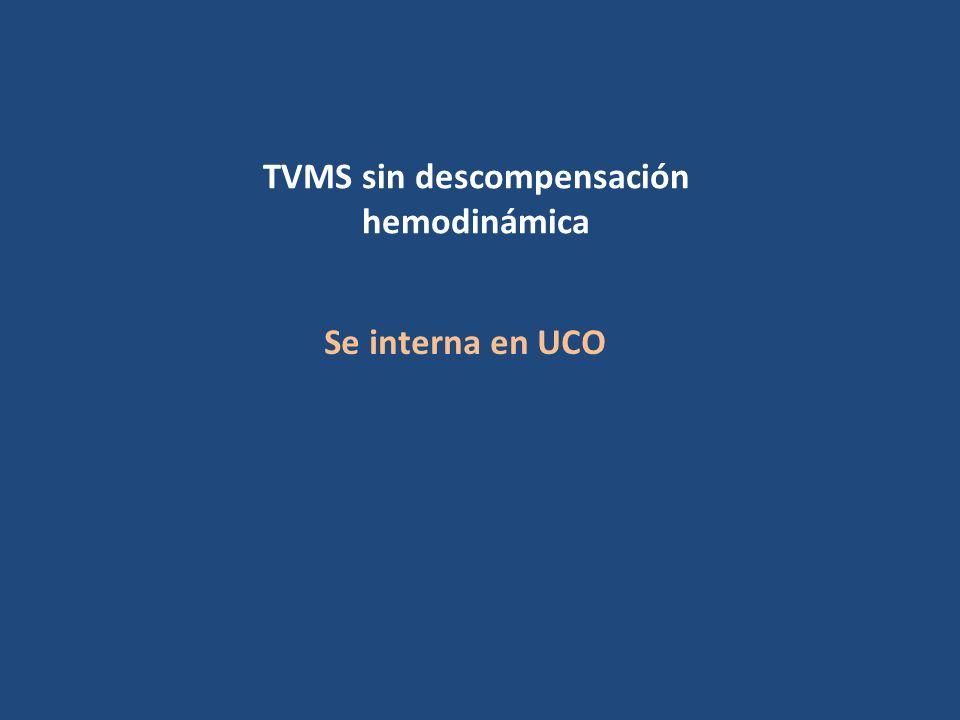 TVMS sin descompensación hemodinámica Se interna en UCO