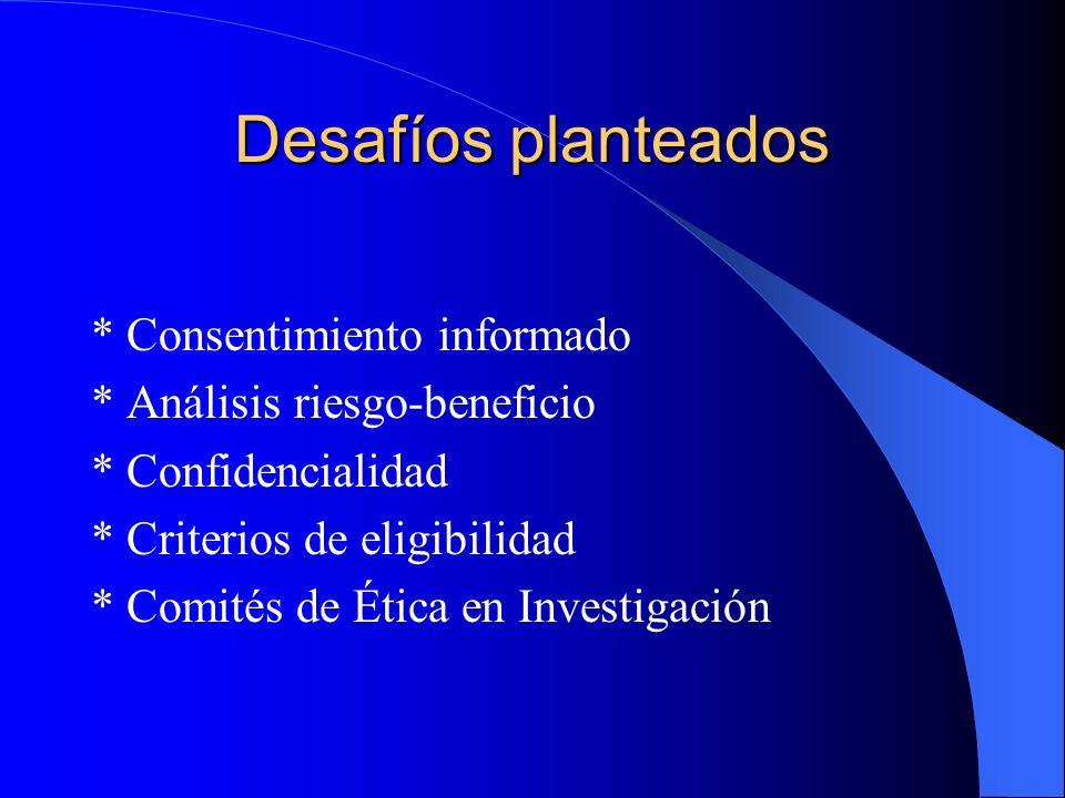 Desafíos planteados * Consentimiento informado * Análisis riesgo-beneficio * Confidencialidad * Criterios de eligibilidad * Comités de Ética en Investigación