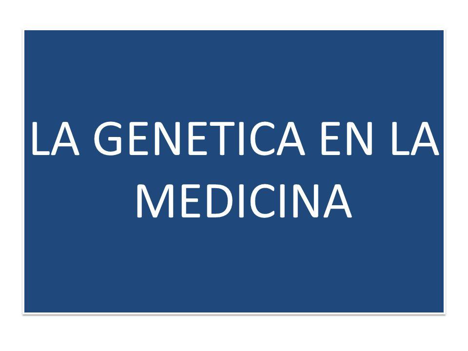 LA GENETICA EN LA MEDICINA